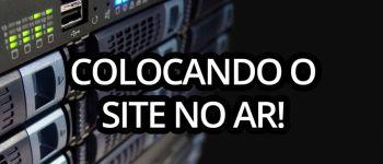 Criando um Servidor Web #07 - Colocando o Site no Ar!